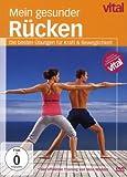 Vital - Mein gesunder Rücken: die besten Übungen für Kraft & Beweglichkeit