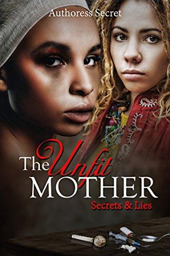 The Unfit Mother: Secrets & Lies by [Secret, Authoress]