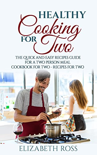 Healthy Cooking Two Recipes Cookbook ebook