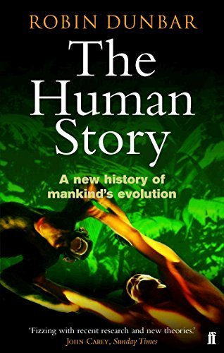 The Human Story: A New History of Mankind's Evolution by Dunbar, Robin (2005) Paperback