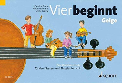 Vier beginnt: Die Streicherschule für den Klassen- und Einzelunterricht. Streicher.