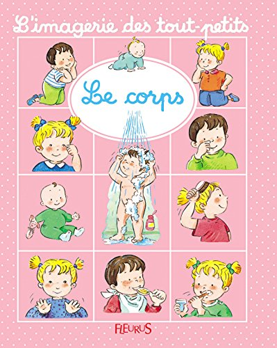 Les Corps (L'Imagerie Des Tout-Petits) (French Edition)