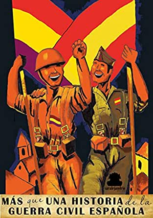 Más que una historia de la Guerra Civil Española II: Segunda Parte eBook: AUTORES, VARIOS, Saralejandria, Editorial : Amazon.es: Tienda Kindle