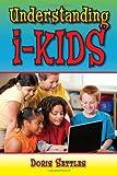 Understanding I-Kids, Doris Settles, 158980998X