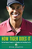 How Tiger Does It, Brad Kearns, 0071545646