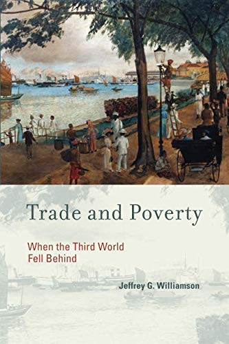 Trade and Poverty (MIT Press): When the Third World Fell Behind (The MIT Press)
