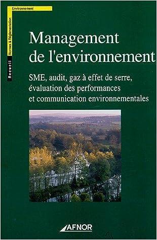 Lire Management de l'environnement : SME, audit, gaz à effet de serre, évaluation des performances et communications environnementales pdf