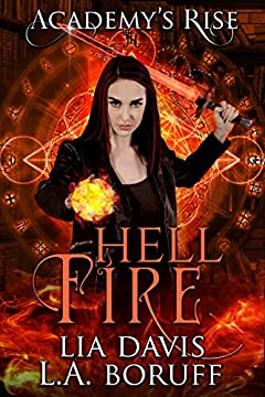 Hell Fire: A Collective World Novel (Academy's Rise Trilogy Book 1)