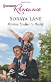 Mission: Soldier to Daddy, Soraya Lane, 0373178654