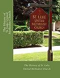 The History of St. Luke United Methodist Church