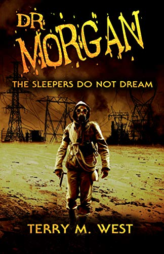 Dr. Morgan: The Sleepers Do Not Dream by [West, Terry M.]