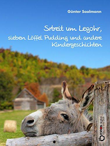 Streit um Legohr, sieben Löffel Pudding und andere Kindergeschichten (German Edition)
