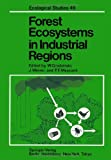 Forest Ecosystems in Industrial Regions : Studies on the Cycling of Energy Nutrients and Pollutants in the Niepo?omice Forest Southern Poland, , 3642698042