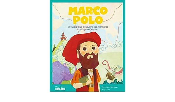 Marco Polo: El viajero que descubrió las maravillas del lejano ...