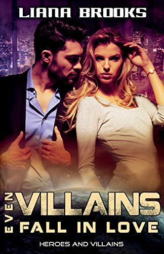 Even Villains Fall in Love (Heroes &