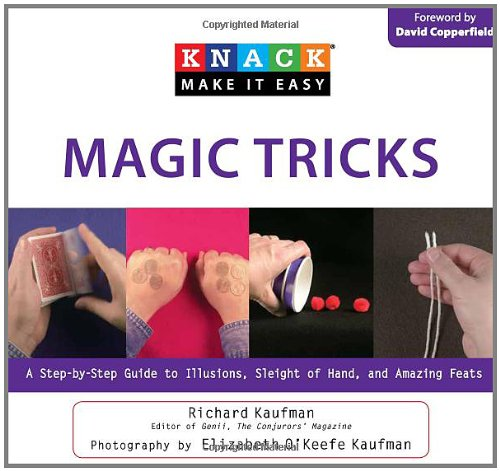 Download Knack Magic Tricks: A Step-by-Step Guide to Illusions, Sleight of Hand, and Amazing Feats (Knack: Make It easy) pdf epub
