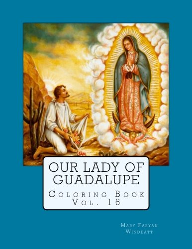 Our Lady of Guadalupe Coloring Book (Windeatt Coloring Books) (Volume 16)