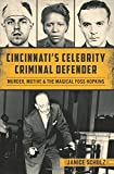 Cincinnatis Celebrity Criminal Defender: