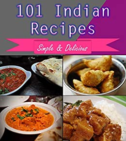 Indian Cooking 101 Indian Recipes For Snacks Appetizers Dinner