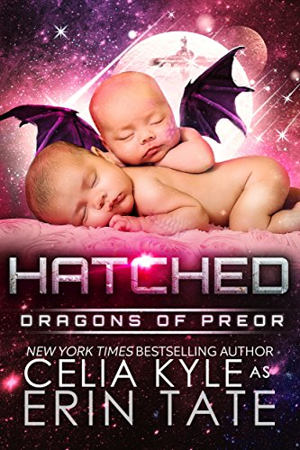 Hatched (Scifi Alien Romance) (Dragons of Preor Book 6) by [Kyle, Celia]