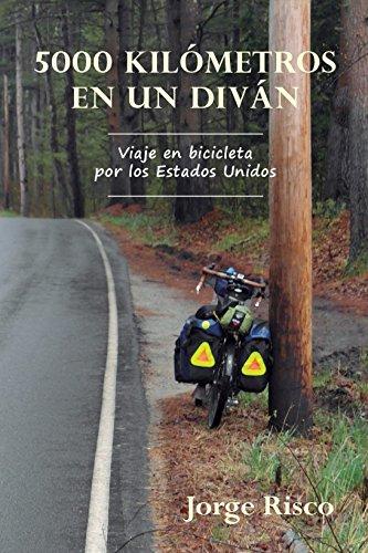 5000 KILÓMETROS EN UN DIVÁN: Viaje en bicicleta por los Estados Unidos (Spanish Edition