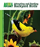Attracting and Feeding Backyard Birds, Carol Frischmann, 0793837863