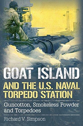 - Goat Island and the U.S. Naval Torpedo Station: Guncotton, Smokeless Powder and Torpedoes (America Through Time)