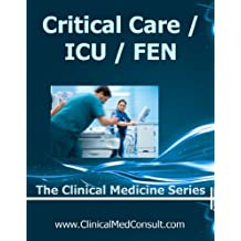 Critical Care / ICU, Fluids, Electrolytes and Nutrition - 2019 (The Clinical Medicine Series Book 30)