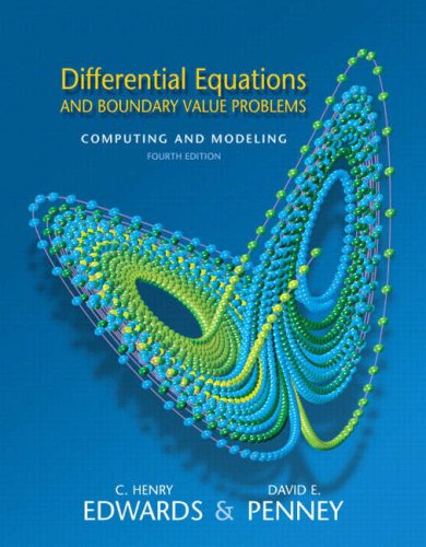 Differential Equations and Boundary Value Problems: Computing and Modeling (4th Edition)