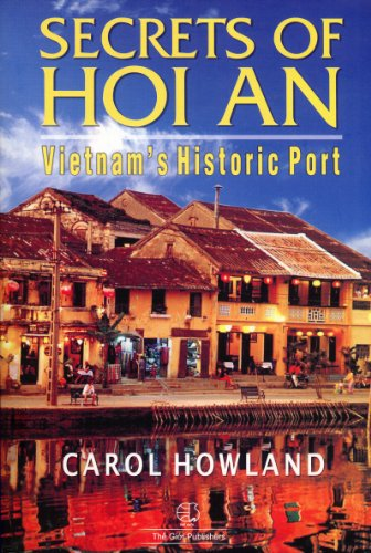 - Secrets of Hoi An: Vietnam's Historic Port