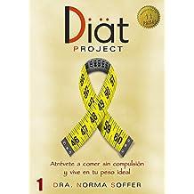 Diat Project: Atrévete a comer sin compulsión y vive en tu peso ideal