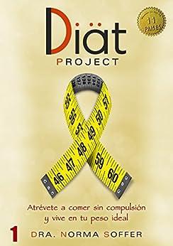Diat Project: Atrévete a comer sin compulsión y vive en tu peso ideal de [Soffer, Dra Norma]