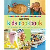 Southern Living: Kids Cookbook: 124 Recipes Kids Will Love to Make and Love to Eat (Southern Living (Hardcover Oxmoor))