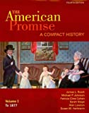 American Promise Compact 4e V1 and Reading the American Past 4e V1 and Narrative of the Life of Frederick Douglass and Incidents in the Life of A Slave Girl, Roark, James L. and Johnson, Michael P., 0312650868