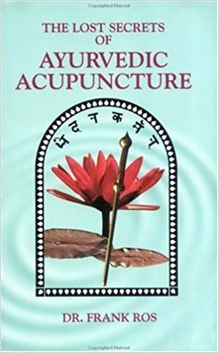 Buy The Lost Secrets Of Ayurvedic Acupuncture Book Online At Low
