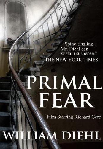 Primal fear kindle edition by william diehl mystery thriller primal fear by diehl william fandeluxe Image collections