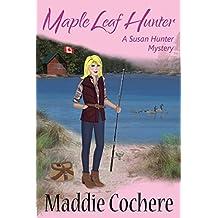 Maple Leaf Hunter (A Susan Hunter Mystery Book 6)