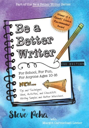 - Be a Better Writer: For School, For Fun, For Anyone Ages 10-15 (The Be a Better Writer Series)