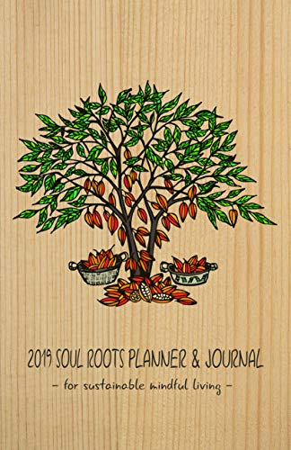 Paula & Tia 2019 Soul Roots Planner & Journal for Sustainable, Mindful Living (Paul Printed)