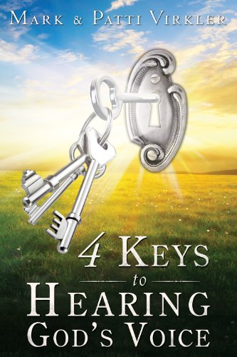 4 Keys to Hearing God's Voice by [Virkler, Mark]