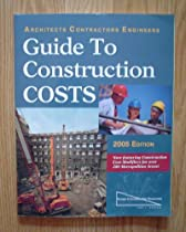 Architects, Contractors, Engineers Guide to Construction Costs: 2005