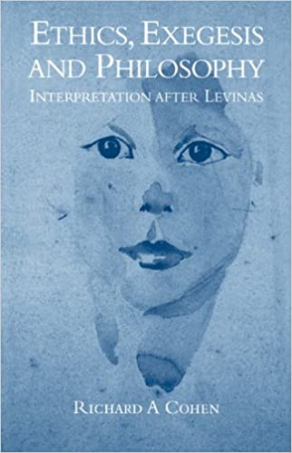 Ethics, Exegesis and Philosophy: Interpretation after Levinas