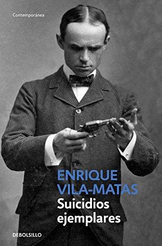 Suicidios ejemplares / Model Suicides (Spanish Edition) [Enrique Vila-Matas] (Tapa Blanda)