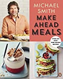 Make Ahead Meals: Over 100 Easy Time-Saving Recipes