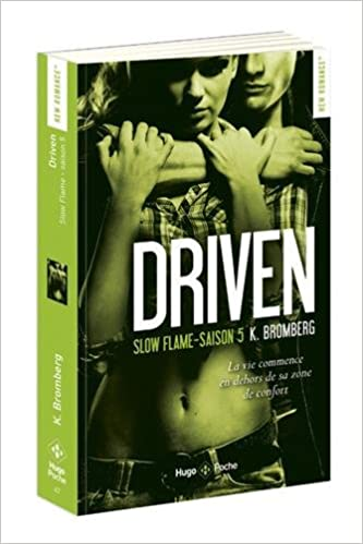Driven (5) : Slow flame