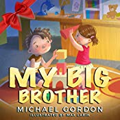 My Big Brother: (Children book about a Big Brother and his Baby Sister, baby, kids, toddler, siblings) (Family Life 5)