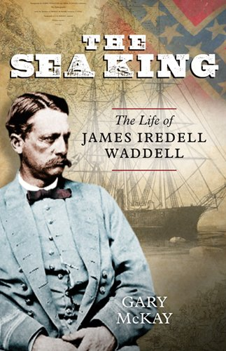 Read Online The Sea King: The Life of James Iredell Waddell pdf