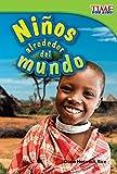 Niños alrededor del mundo (Kids Around the World) (Spanish Version) (TIME FOR KIDS® Nonfiction Readers) (Spanish Edition)