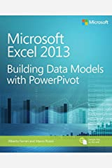 Microsoft Excel 2013 Building Data Models with PowerPivot: Building Data Models with PowerPivot (Business Skills) Kindle Edition