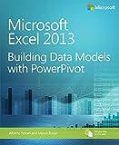 Download Microsoft Excel 2013 Building Data Models with PowerPivot: Building Data Models with PowerPivot (Business Skills) Doc